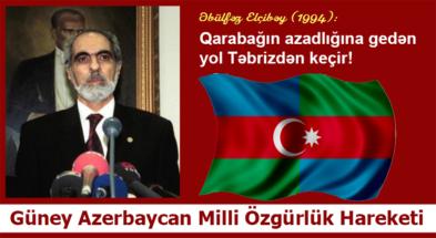 Əbülfəz Elçibəy: Qarabağın azadlığına gedən yol Təbrizdən keçir!