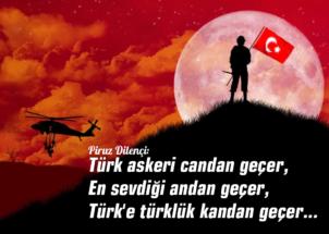 Piruz Dilənçi: Türk askeri candan geçer